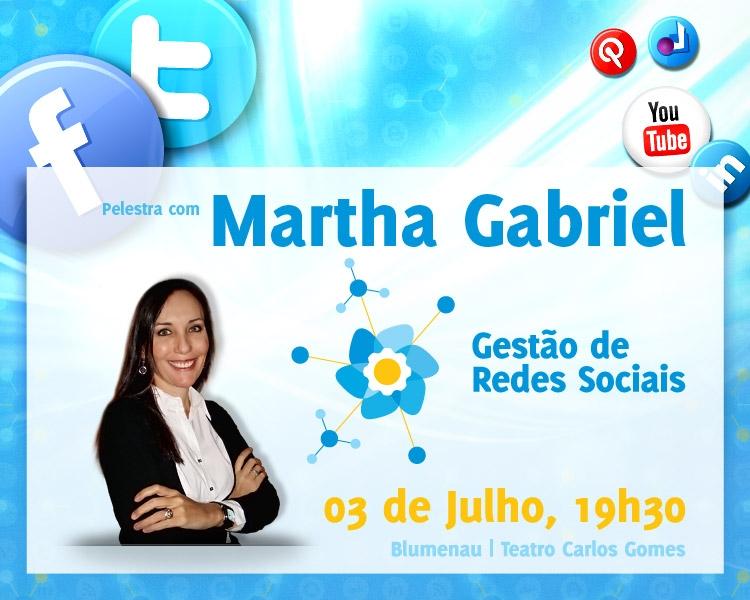 Palestra sobre redes sociais com a Martha Gabriel dia 03 de Julho em Blumenau