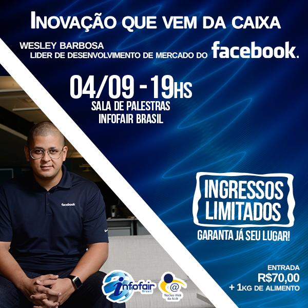 Infofair Brasil 2014 – Inovação que vem da caixa com Wesley Barbosa