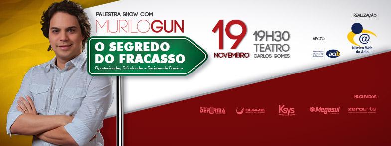Vem aí Palestra Show com Murilo Gun – O Segredo do Fracasso, em Novembro no Teatro Carlos Gomes